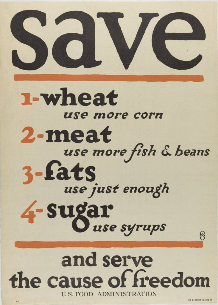 Save Wheat, Meats, Fats, Sugar (New York: United States Food Administration, 1917). Color lithograph.