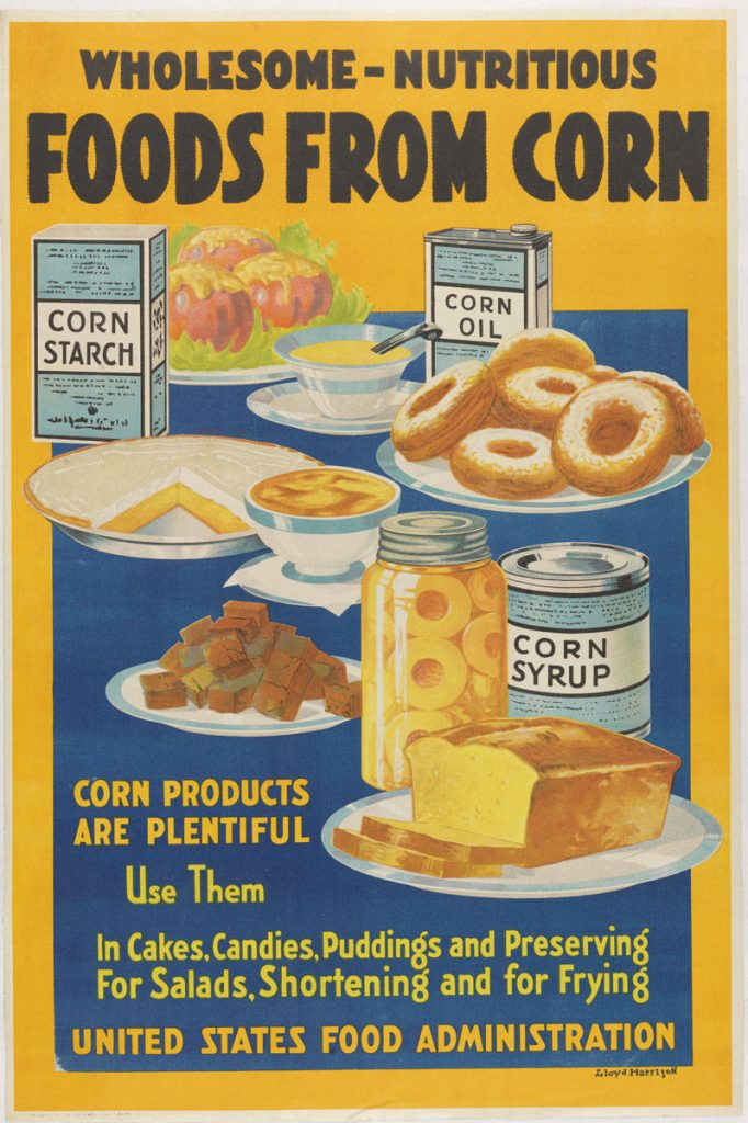 Lloyd Harrison, Wholesome-Nutritious, Foods from Corn (Baltimore: United States Food Administration, 1918). Color lithograph.