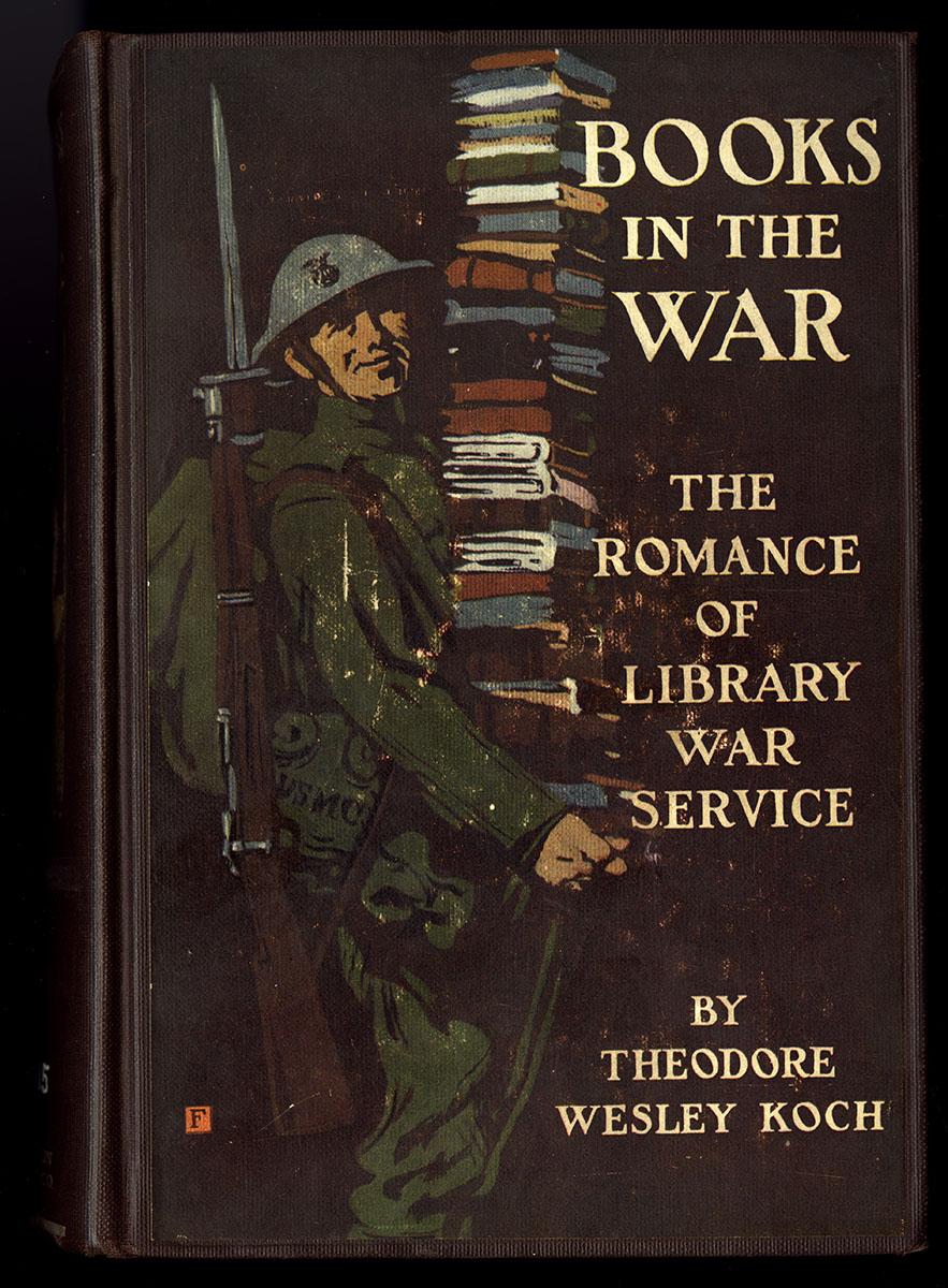Theodore Wesley Koch. Books in the War: The Romance of Library War Service (Boston and New York, 1919).