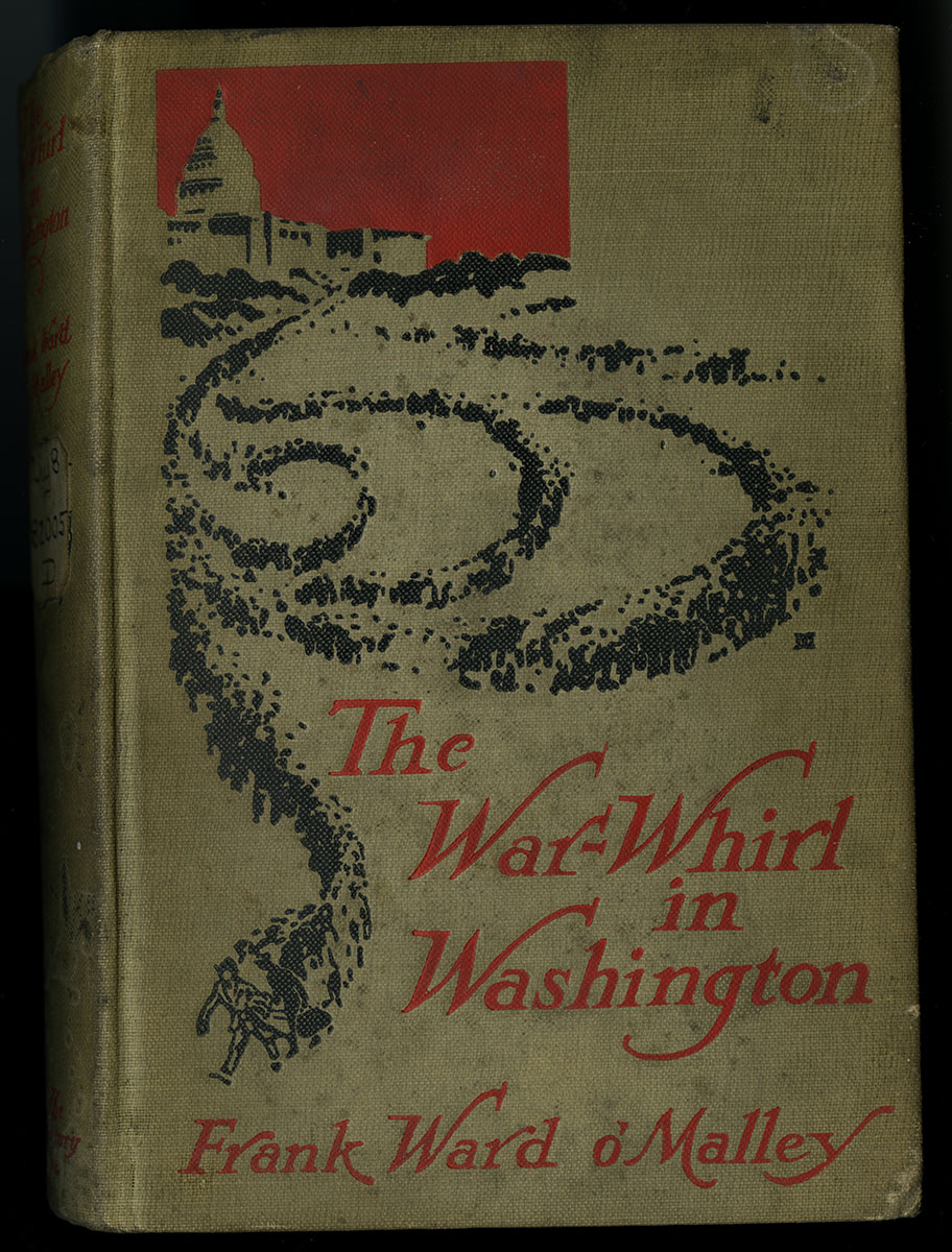 Frank Ward O'Malley, The War-Whirl in Washington (New York, 1918).