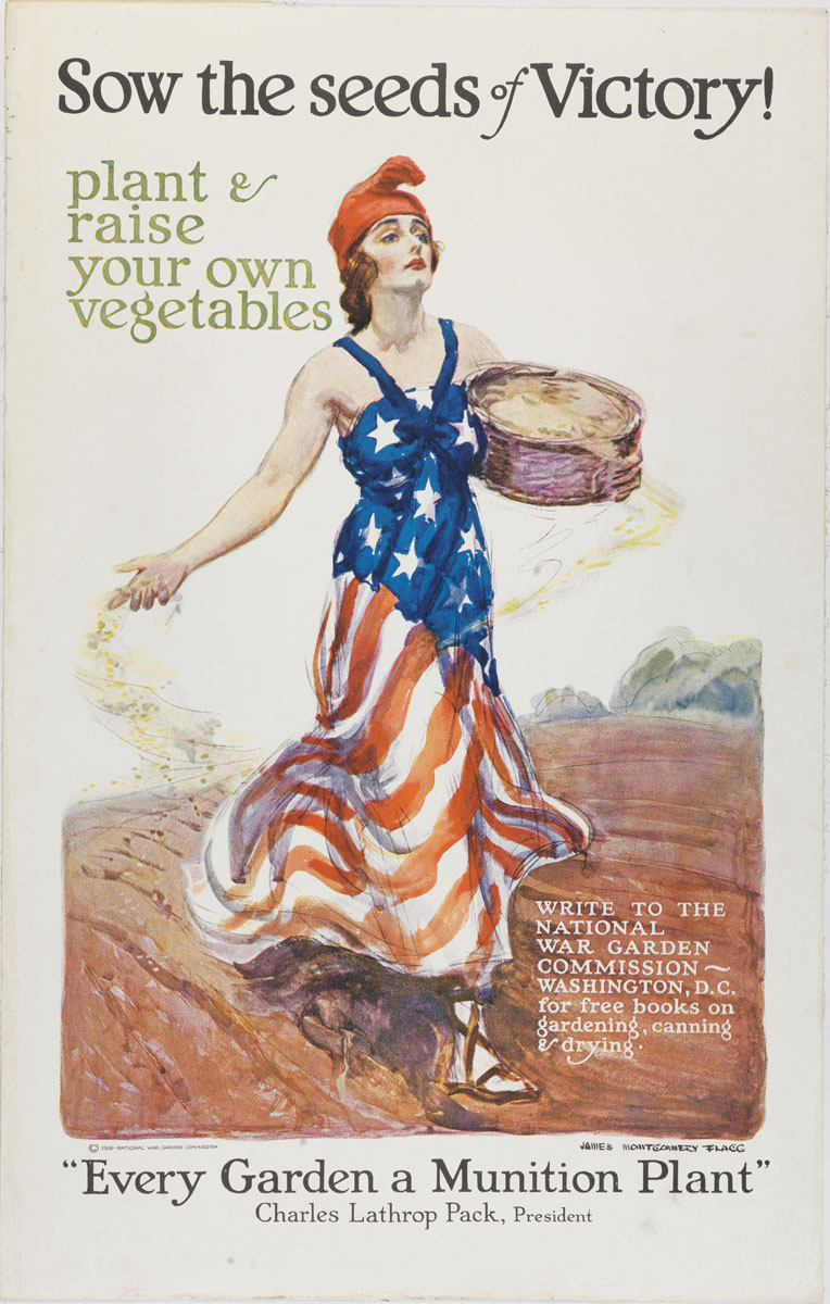 James Montgomery Flagg, Sow the Seeds of Victory! (United States: National War Garden Commission, 1918). Color lithograph.