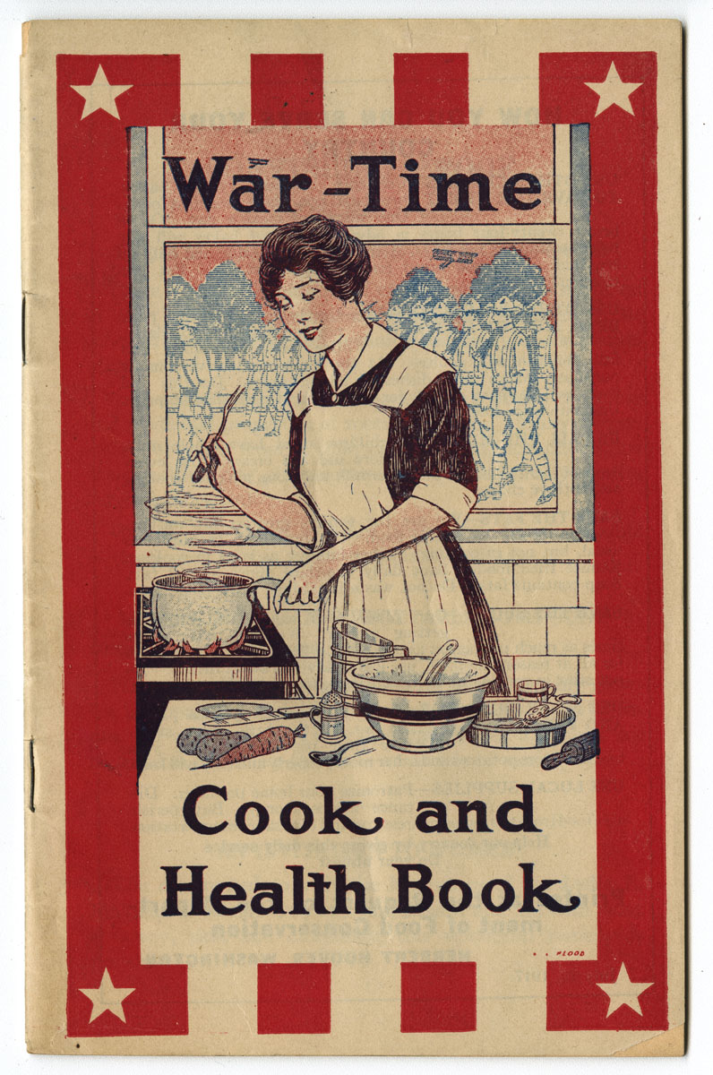 Lydia E. Pinkham Medicine Company, War-Time: Cook and Health Book (Lynn, MA, 1917). Gift of William H. Helfand.