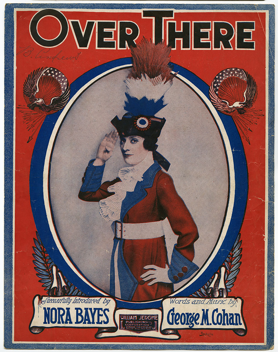George M. Cohan, Over There (New York: William Jerome Publishing Corporation, 1917). Gift of anonymous donor.