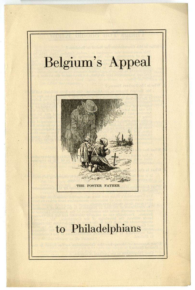 Commission for Relief in Belgium, Belgium's Appeal to Philadelphians (ca. 1915-17). Loan courtesy of the Historical Society of Pennsylvania.