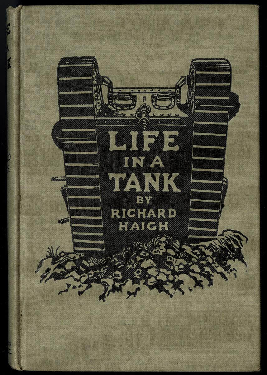 Richard Haigh, Life in a Tank (Boston, 1918).