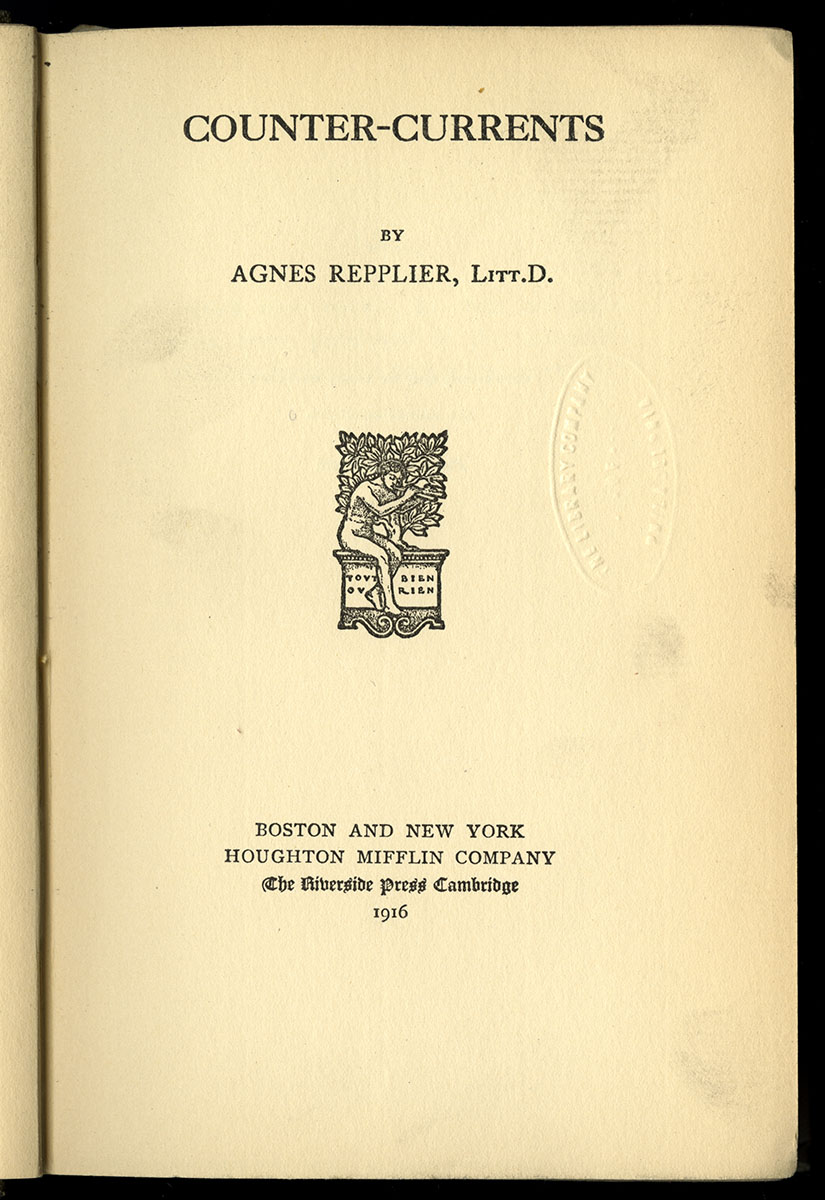 Agnes Repplier, Counter-Currents (Boston, 1916).
