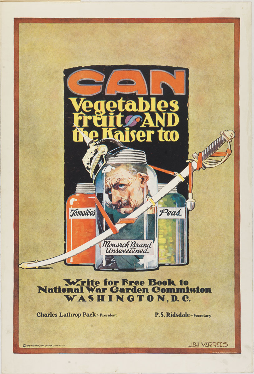 J. Paul Verrees, Can Vegetables Fruit & the Kaiser too (United States: National War Garden Commission, 1918). Color lithograph.