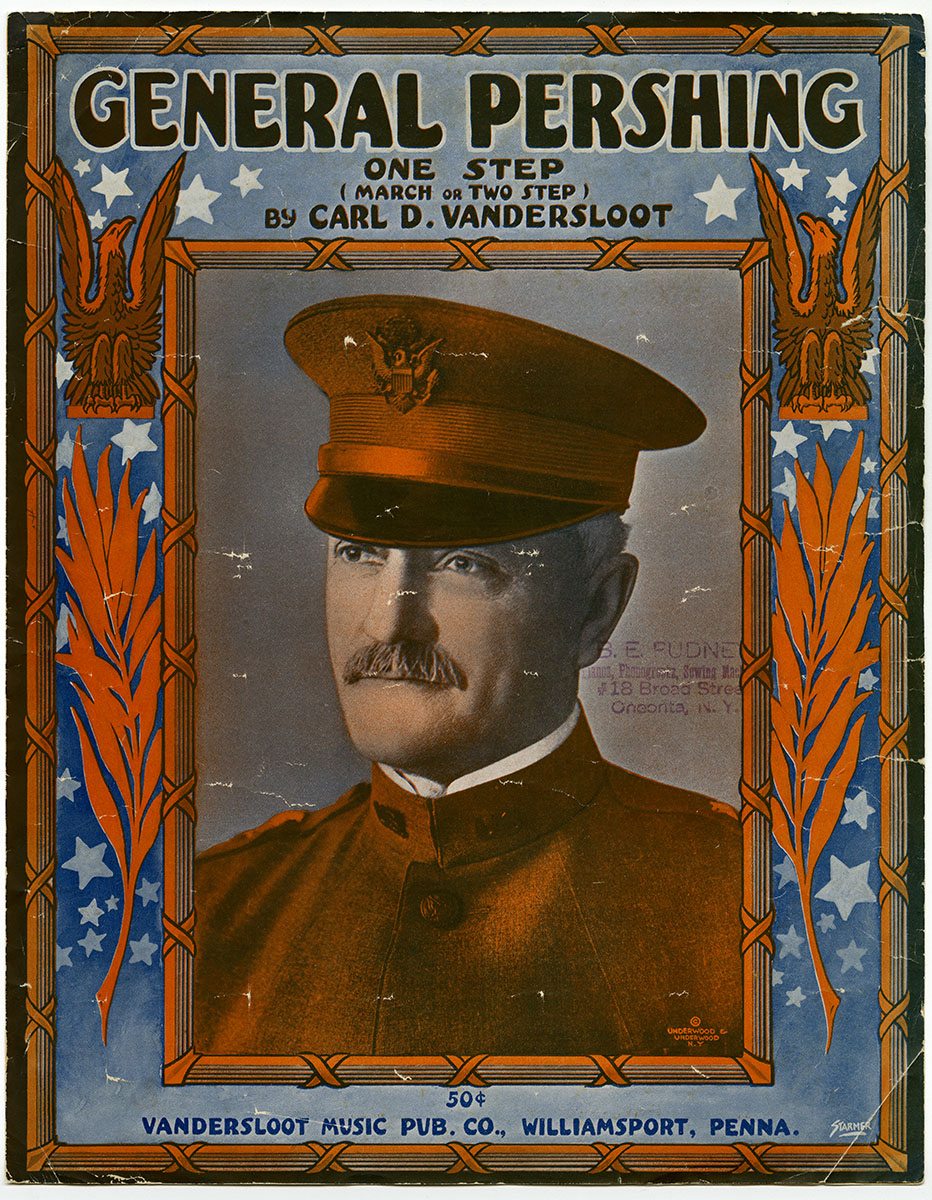 Carl D. Vandersloot, General Pershing One Step (March or Two Step) (Williamsport, PA: Vandersloot Music Pub. Co., 1918). Gift of anonymous donor.