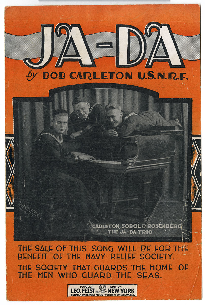 Bob Carlton, Ja-Da (New York: Leo Feist, Inc., 1918). Gift of anonymous donor.