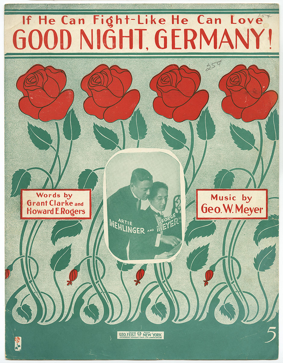 George W. Meyer, Grant Clarke, and Howard E. Rogers, If He Can Fight Like He Can Love, Good Night Germany! (New York: Leo Feist, Inc., 1918). Gift of anonymous donor.